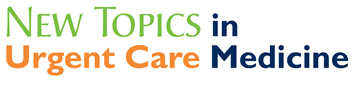 New Topics in Urgent Care Medicine